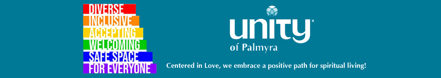 UNITY CHURCH - PALMYRA, PA A POSITIVE PATH FOR SPIRITUAL LIVING